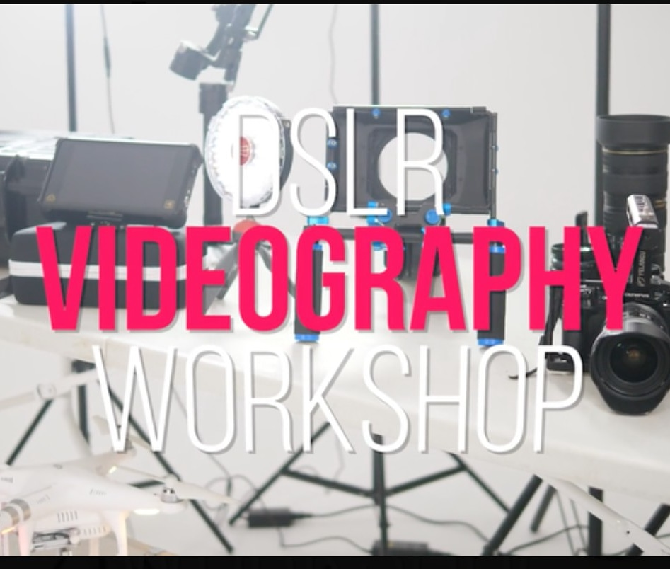 DSLR VIDEOGRAPHY WORKSHOP