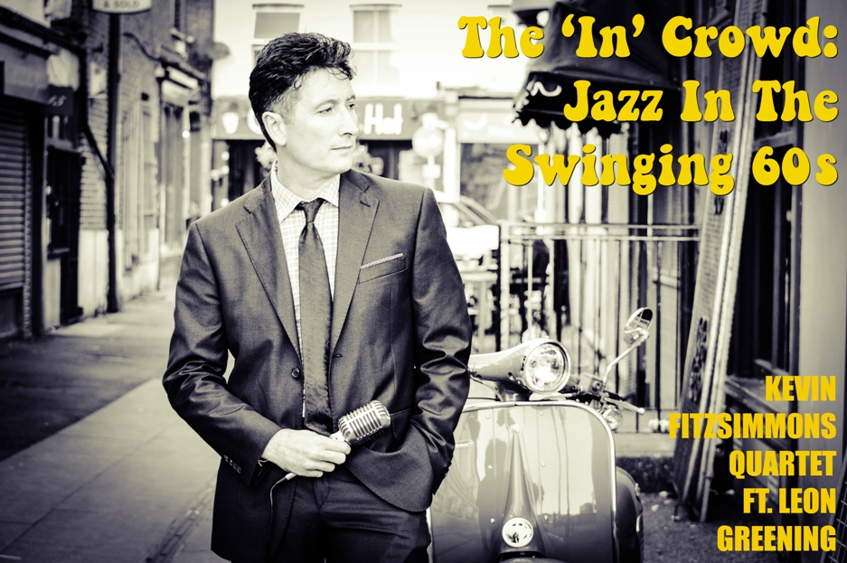 The 'In'Crowd': Jazz In The Swinging 60s